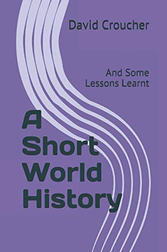 a-short-world-history-and-some-lessons-learnt