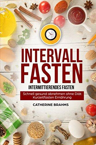 intervallfasten-intermittierendes-fasten-schnell-gesund-abnehmen-ohne-dit-kurzeitfasten-ernhrung-german-edition