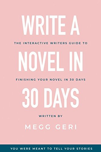 write-a-novel-in-30-days-the-interactive-writers-guide-to-finishing-your-novel-in-30-days