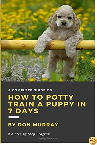 How to Potty Train Your Puppy in 7 days