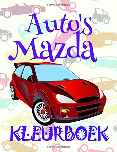 autos-mazda-kleurboek-best-cars-coloring-book-for-men-9998-libri-da-colorare-bambini-4-10-anni-9996-mazda-kleurboek-a-series-of-coloring-books-dutch-edition