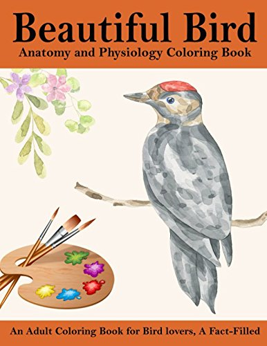 beautiful-bird-anatomy-and-physiology-coloring-bookan-adult-coloring-book-for-bird-loversa-fact-filled-and-function-anatomy-and-physiology-coloring-book