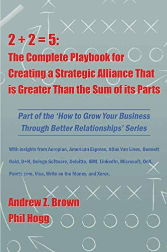 2-2-5-the-complete-playbook-for-creating-a-strategic-alliance-that-is-greater-than-the-sum-of-its-parts-how-to-grow-your-business-through-better-relationships