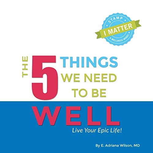 the-5-things-we-need-to-be-well-live-your-epic-life