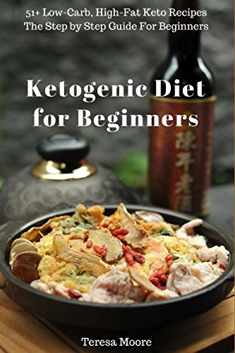 ketogenic-diet-for-beginners-51-low-carb-high-fat-keto-recipes-the-step-by-step-guide-for-beginners-quick-and-easy-natural-food