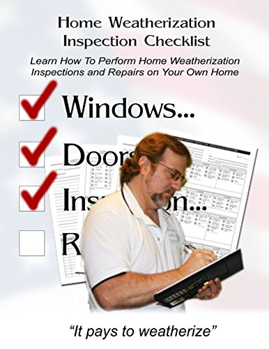 home-weatherization-inspection-checklist-learn-how-to-perform-home-weatherization-inspections-and-repairs-on-your-own-home