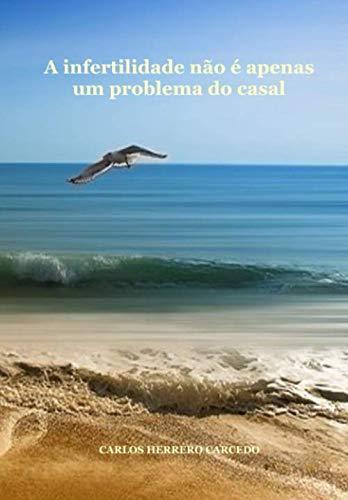 a-infertilidade-no-apenas-um-problema-do-casal-portuguese-edition