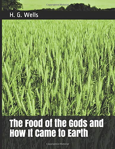 the-food-of-the-gods-and-how-it-came-to-earth