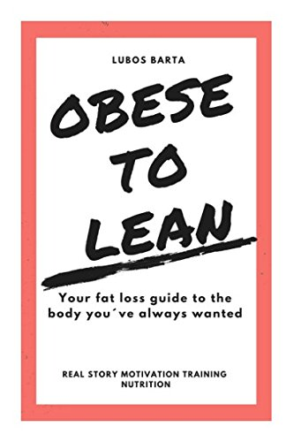 obese-to-lean-your-fat-loss-guide-to-the-body-youve-always-wanted