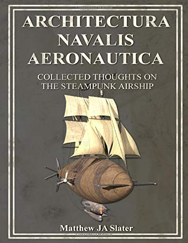 architectura-navalis-aeronautica-collected-thoughts-on-the-steampunk-airship