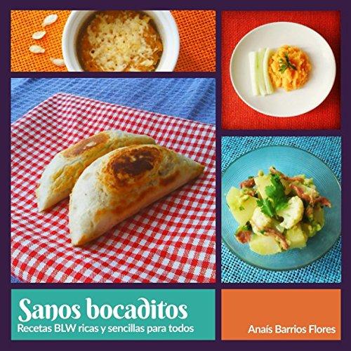 sanos-bocaditos-recetas-blw-ricas-y-sencillas-para-todos-spanish-edition