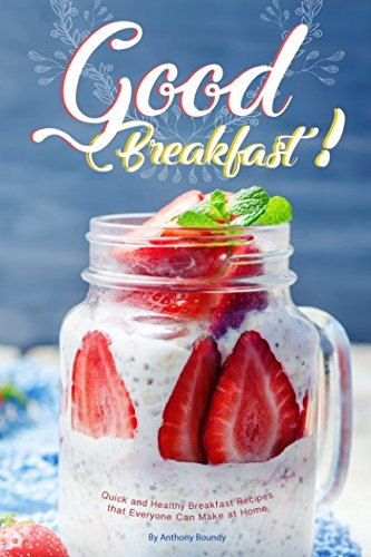good-breakfast-quick-and-healthy-breakfast-recipes-that-everyone-can-make-at-home