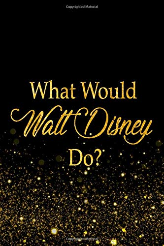 what-would-walt-disney-do-black-and-gold-walt-disney-not