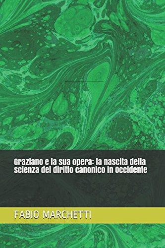 graziano-e-la-sua-opera-la-nascita-della-scienza-del-diritto-canonico-in-occidente-italian-edition