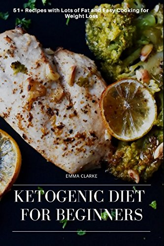 ketogenic-diet-for-beginners-51-recipes-with-lots-of-fat-and-easy-cooking-for-weight-loss-easy-meal