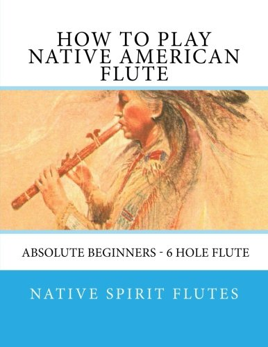 how-to-play-native-american-flute-absolute-beginners-6-hole-flute