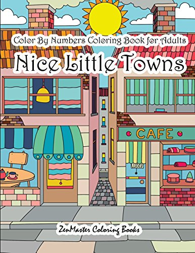 color-by-numbers-coloring-book-for-adults-nice-little-town-adult-color-by-number-book-of-small-town-buildings-and-scenes-adult-color-by-number-coloring-books-volume-22