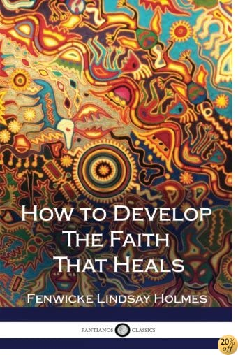 How to Develop The Faith That Heals