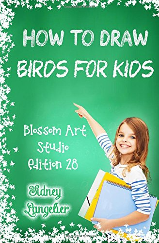 how-to-draw-birds-for-kids-blossom-art-studio-edition-28-how-to-draw-cartoon-people-and-animals-for-kids-and-beginners-drawing-cartoon-movies-volume-1