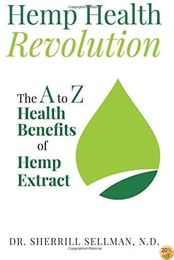 Hemp Health Revolution: The A to Z Health Benefits of Hemp Extract