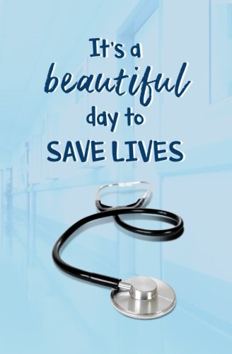 its-a-beautiful-day-to-save-lives-blank-journal-television-series-quote
