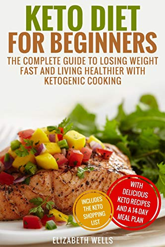 keto-diet-for-beginners-the-complete-guide-to-losing-weight-fast-and-living-healthier-with-ketogenic-cooking