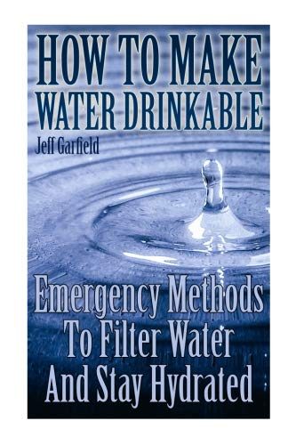 how-to-make-water-drinkable-emergency-methods-to-filter-water-and-stay-hydrated