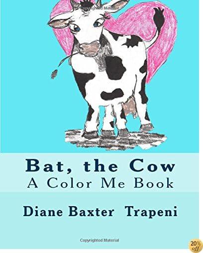 Bat, the Cow: A Color Me Book