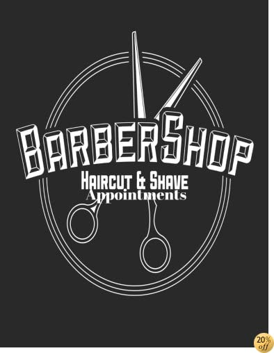 Barbershop  Haircut And Shave Appoinments: 15min Slots, 3 Column At A Glance Daily Schedule Appointment Book for Professionals, Businesses, Beauty ... Paperback (Appointment Journals) (Volume 2)