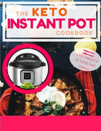 keto-instant-pot-cookbook-keto-instant-pot-cookbook-keto-meal-plan-cookbook-ketogenic-instant-pot-cookbook