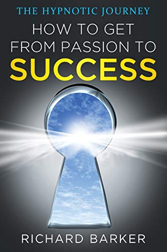 how-to-get-from-passion-to-success-the-hypnotic-journey