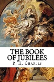 The Book of Jubilees by R. H. Charles