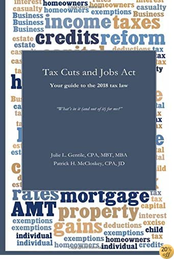 TTax Cuts and Jobs Act: Your guide to the 2018 tax law