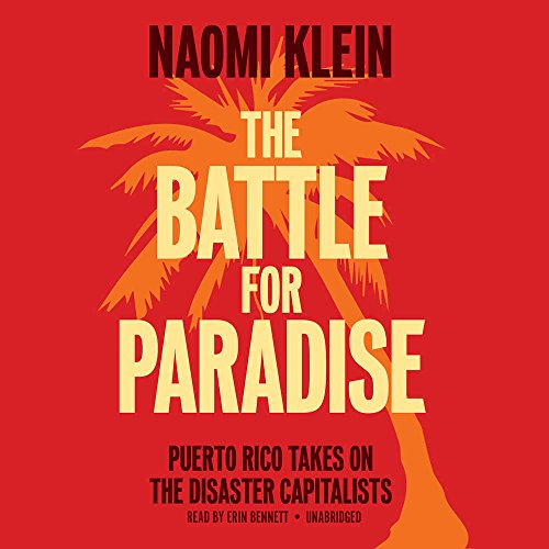 the-battle-for-paradise-puerto-ricans-take-on-the-disaster-capitalists