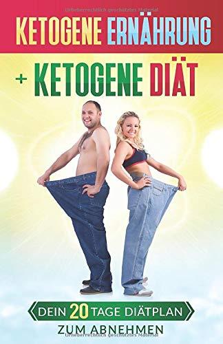 ketogene-ernhrung-ketogene-dit-dein-20-tage-ditplan-zum-abnehmen-german-edition