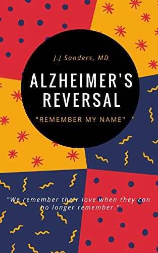 alzheimers-reversal-remember-my-name-recognizing-the-early-symptoms-of-cognitive-decline-for-reversal-prevention