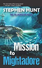Mission to Mightadore (Jackelian series Book…