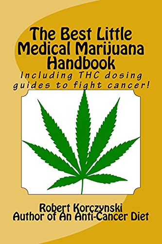 the-best-little-medical-marijuana-handbook-including-thc-dosing-guides-to-fight-cancer