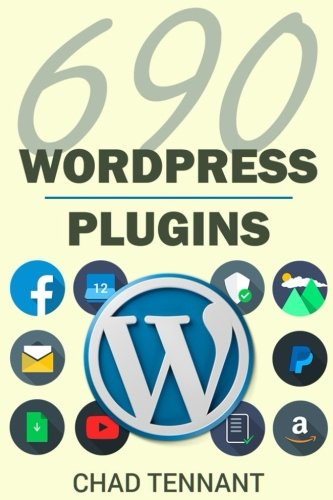 wordpress-plugins-690-free-plugins-for-developing-amazing-and-profitable-websites-seo-social-media-maintenance-e-commerce-images-videos-and-security