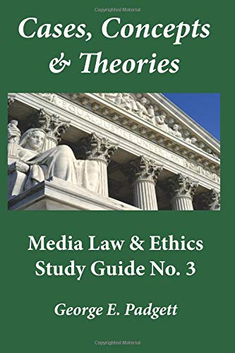 cases-concepts-theories-media-law-ethics-study-guide