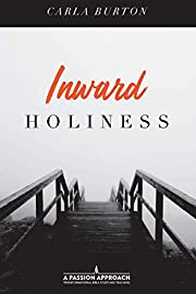 Inward Holiness (Steps To Holiness) (Volume…