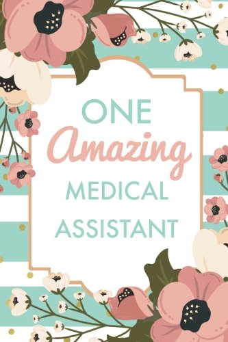 one-amazing-medical-assistant-6x9-journal-green-stripes-pink-flowers-lightly-lined-120-pages-perfect-for-notes-journaling-mothers-day-and-christmas