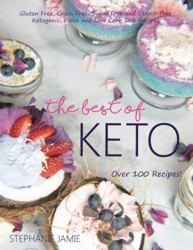 the-best-of-keto-grain-free-sugar-free-gluten-free-and-starch-free-ketogenic-paleo-and-low-carb-safe-recipes