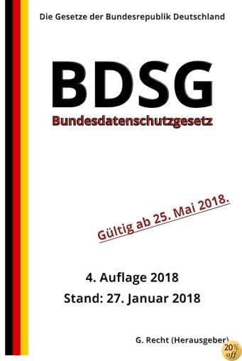 Bundesdatenschutzgesetz - BDSG, 4. Auflage 2018 (German Edition)