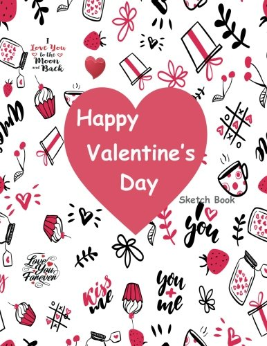 happy-valentines-day-sketch-book-valentines-day-gift-blank-sketchbook-for-kids-girls-boys-teens-extra-large-110-pages-white-paper-sketch-draw-write-doodle-paint-and-have-fun