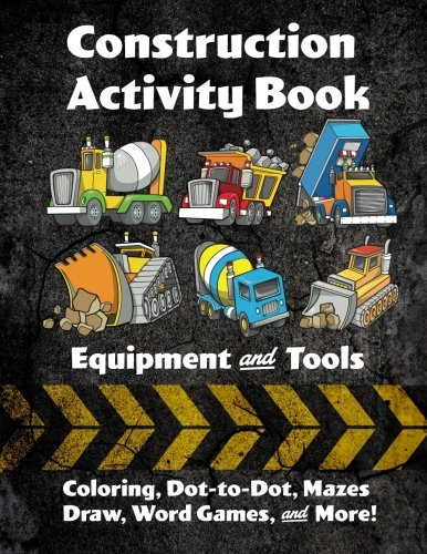 construction-activity-book-equipment-and-tools-coloring-dot-to-dot-mazes-draw-word-games-and-more
