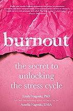 Burnout: The Secret to Unlocking the Stress…