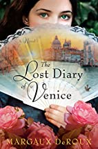 The Lost Diary of Venice: A Novel by Margaux…