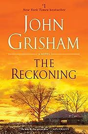 The Reckoning: A Novel by John Grisham