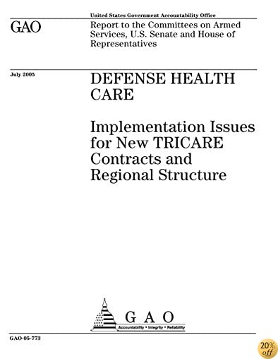 TDefense Health Care: Implementation Issues for New TRICARE Contracts and Regional Structure
